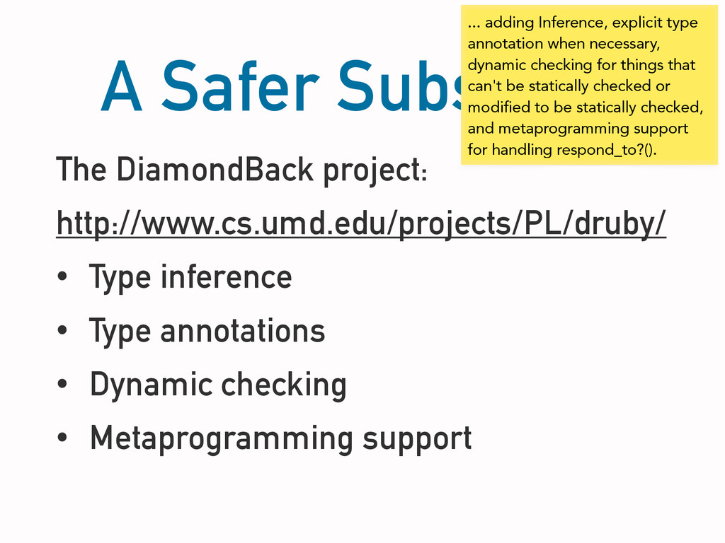 A Safer Subset...? The DiamondBack project: htt...