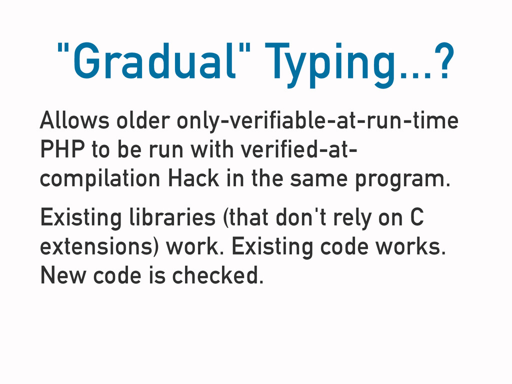 """Gradual"" Typing...? Allows older only-verifiab..."