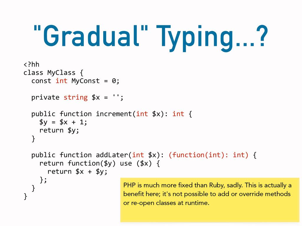 """Gradual"" Typing...? <?hh  class MyClass..."