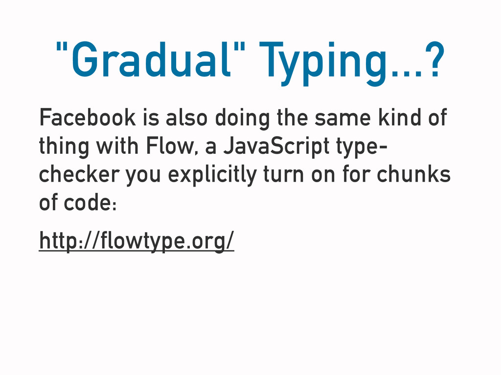 """Gradual"" Typing...? Facebook is also doing the..."