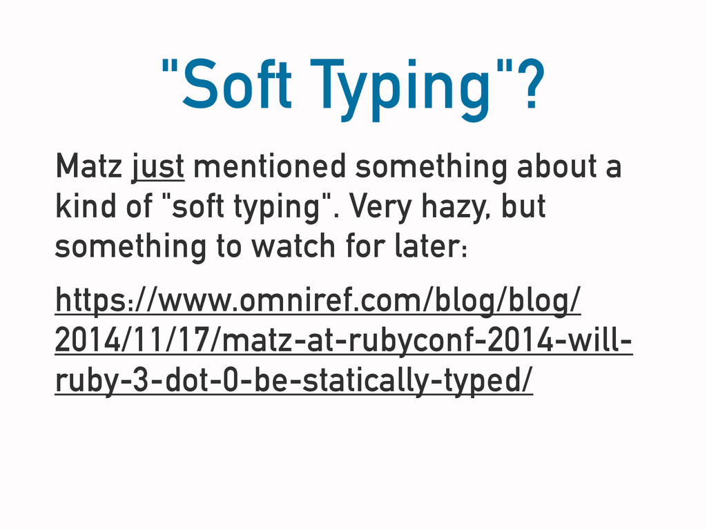 """Soft Typing""? Matz just mentioned something ab..."