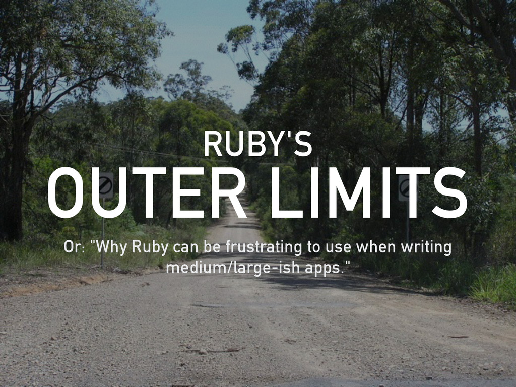 "RUBY'S OUTER LIMITS Or: ""Why Ruby can be frustr..."