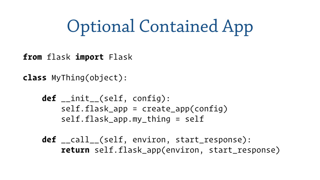 Optional Contained App from flask import Flask ...