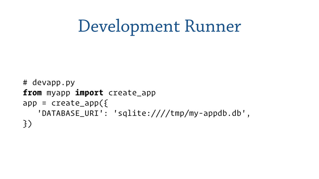Development Runner # devapp.py from myapp impor...