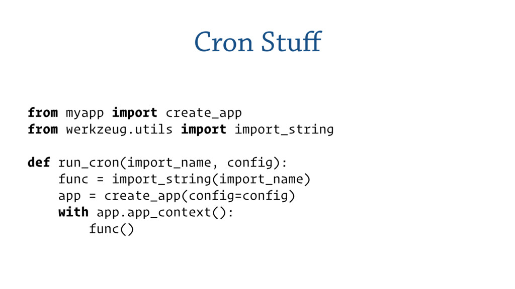 Cron Stuff from myapp import create_app from wer...