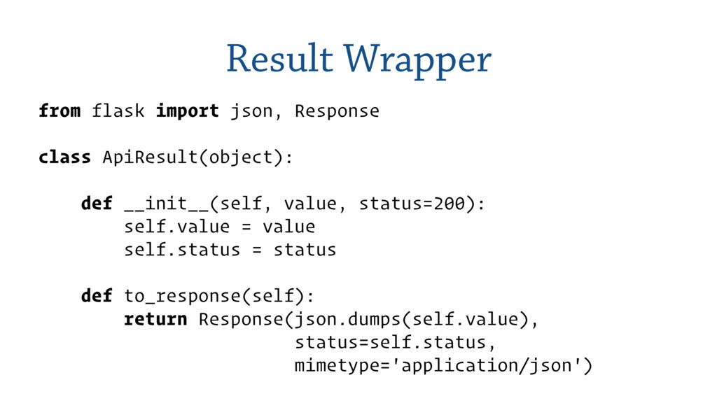Result Wrapper from flask import json, Response...
