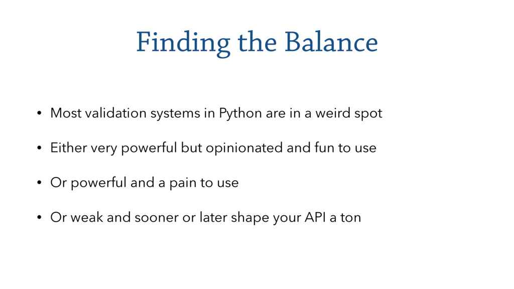 Finding the Balance • Most validation systems i...