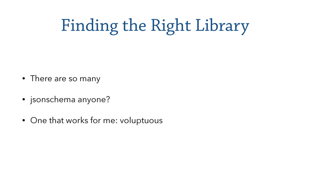 Finding the Right Library • There are so many •...