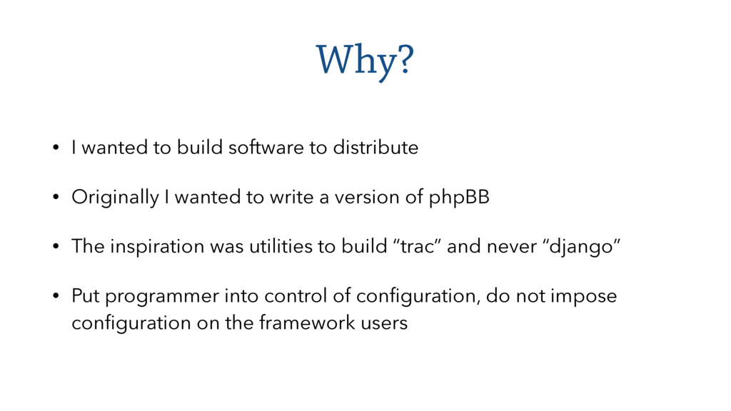 Why? • I wanted to build software to distribute...