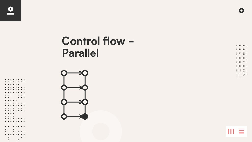 Control fl ow - Parallel
