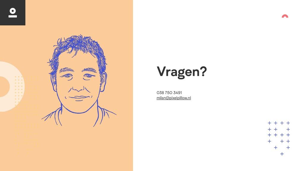 Vragen? 038 750 3491   milan@pixelpillow.nl