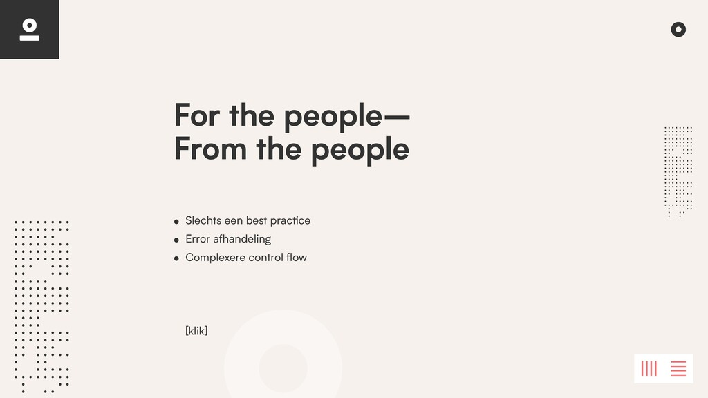 For the people–   From the people • Slechts een...