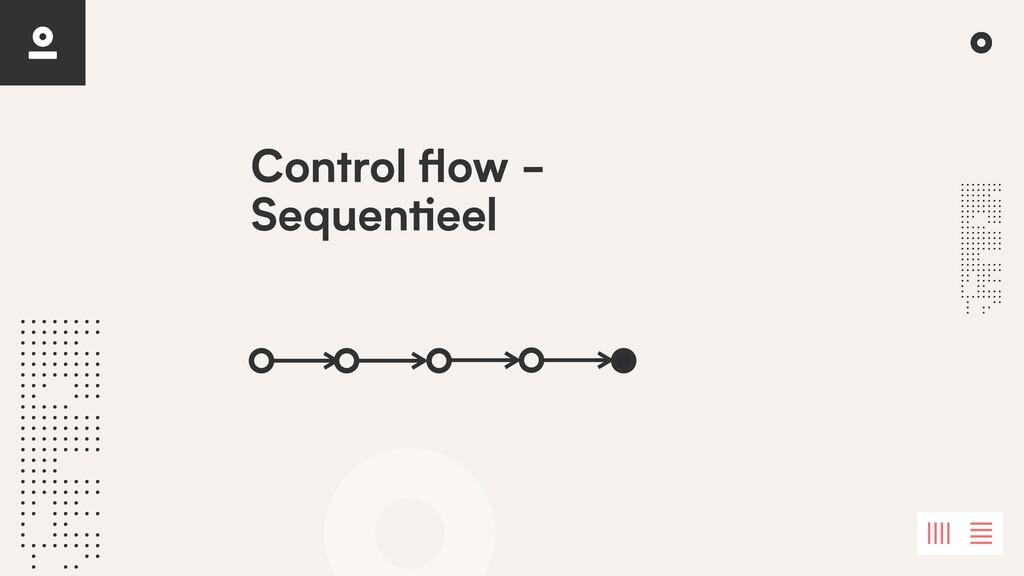 Control fl ow - Sequen ti eel