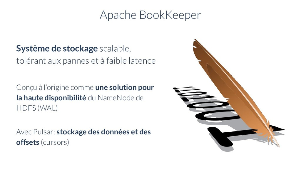 Apache BookKeeper Système de stockage scalable,...