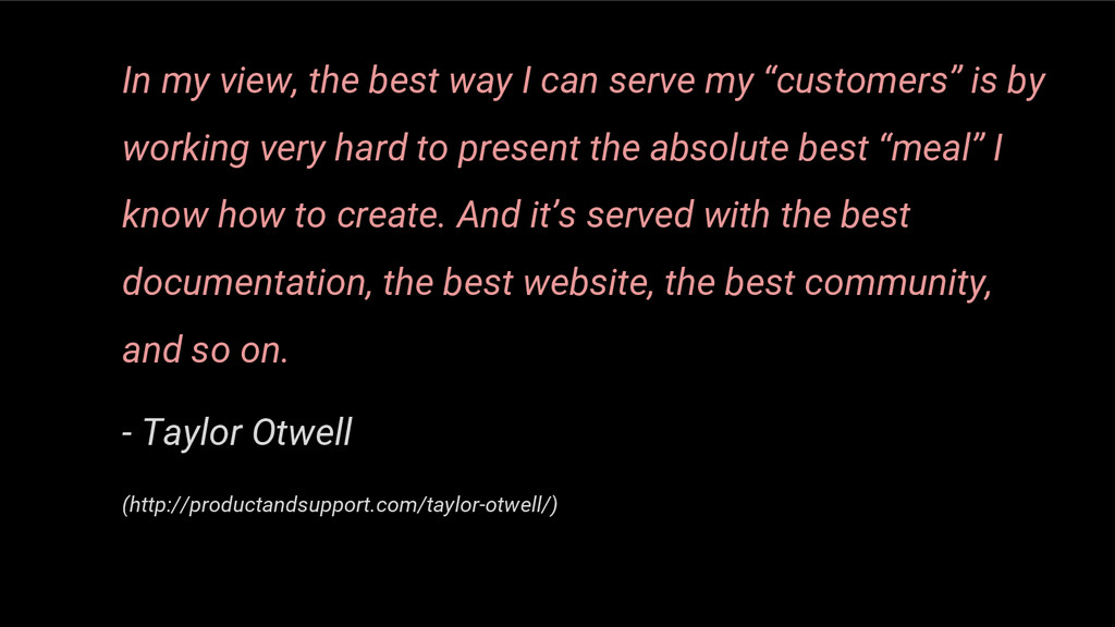 "In my view, the best way I can serve my ""custom..."