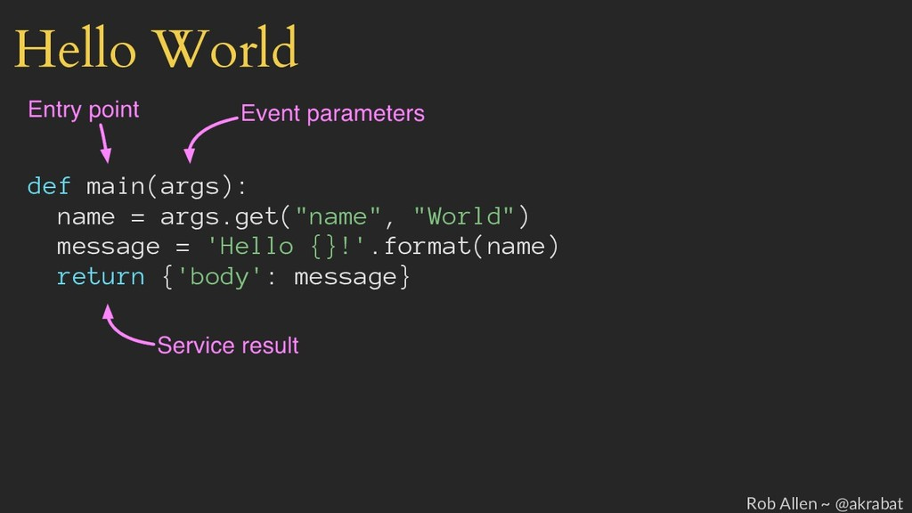 "Hello World def main(args): name = args.get(""na..."