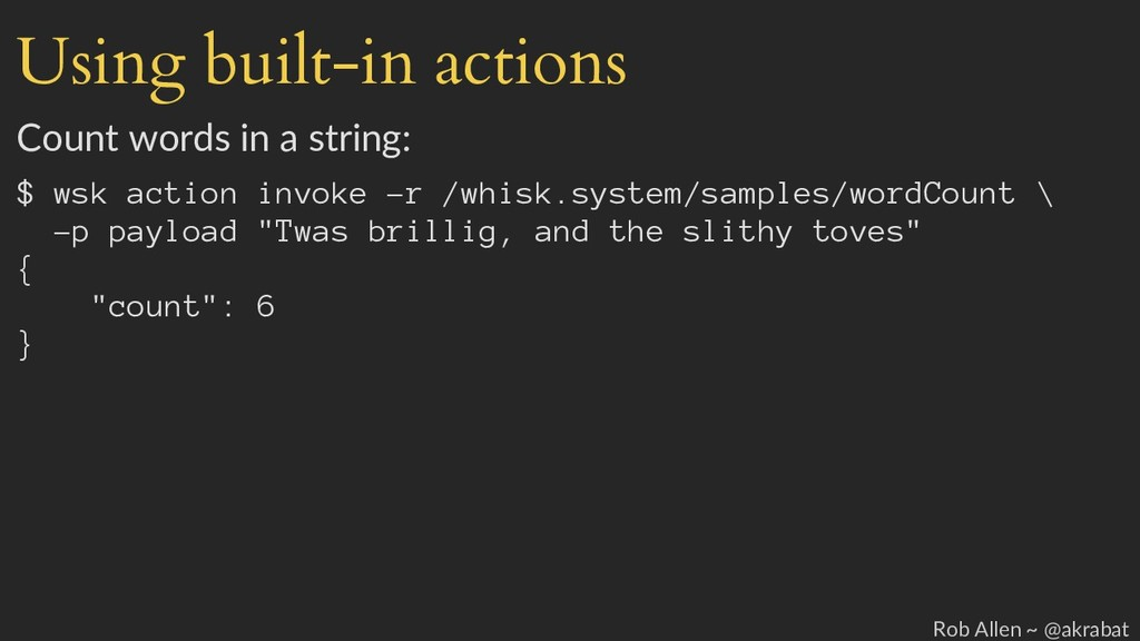 Using built-in actions Count words in a string:...