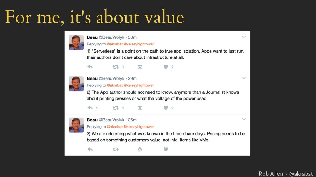 For me, it's about value Rob Allen ~ @akrabat