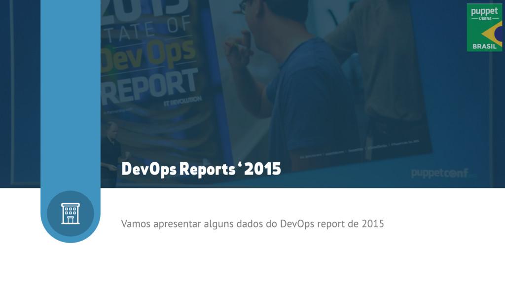 Vamos apresentar alguns dados do DevOps report ...