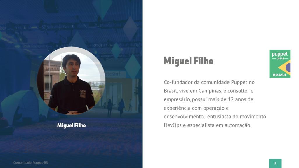 3 Comunidade Puppet-BR Miguel Filho Co-fundador...