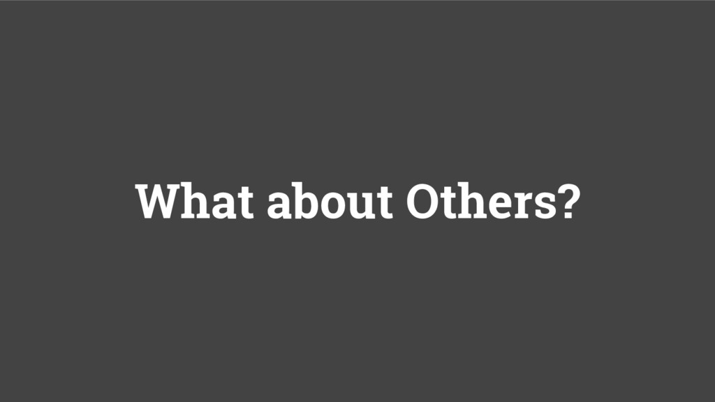 What about Others?