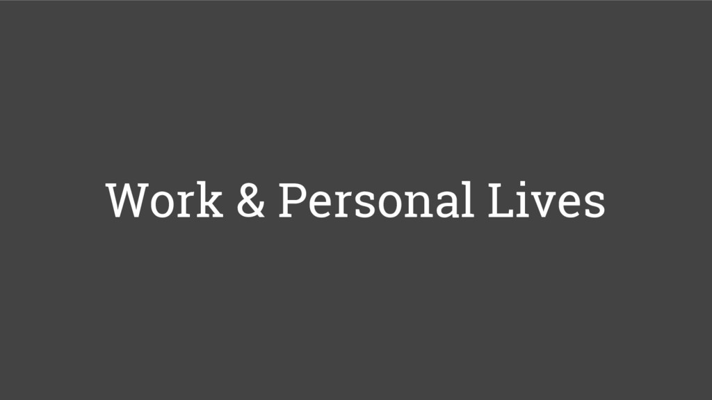 Work & Personal Lives