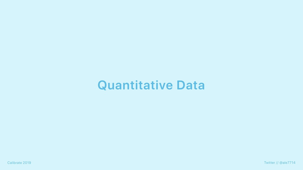Quantitative Data Twitter // @ale7714 Calibrate...