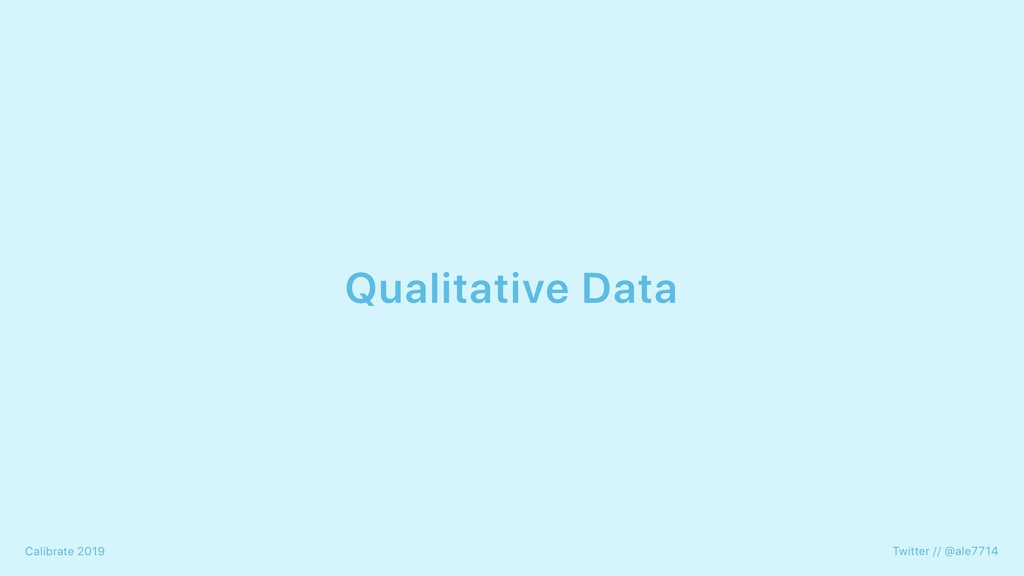 Qualitative Data Twitter // @ale7714 Calibrate ...