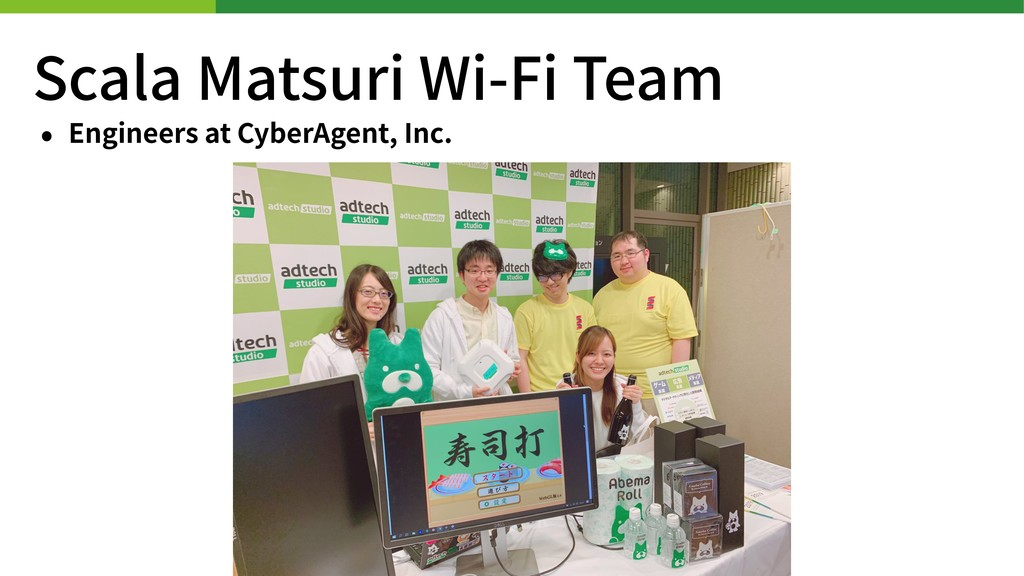 Scala Matsuri Wi-Fi Team • Engineers at CyberAg...