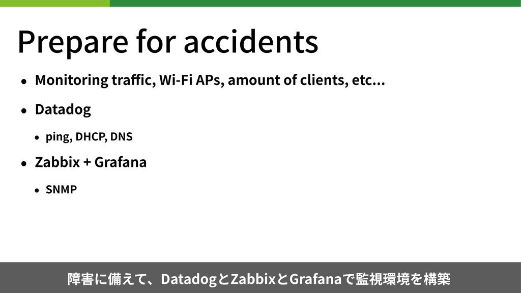 Prepare for accidents • Monitoring traffic, Wi-Fi...