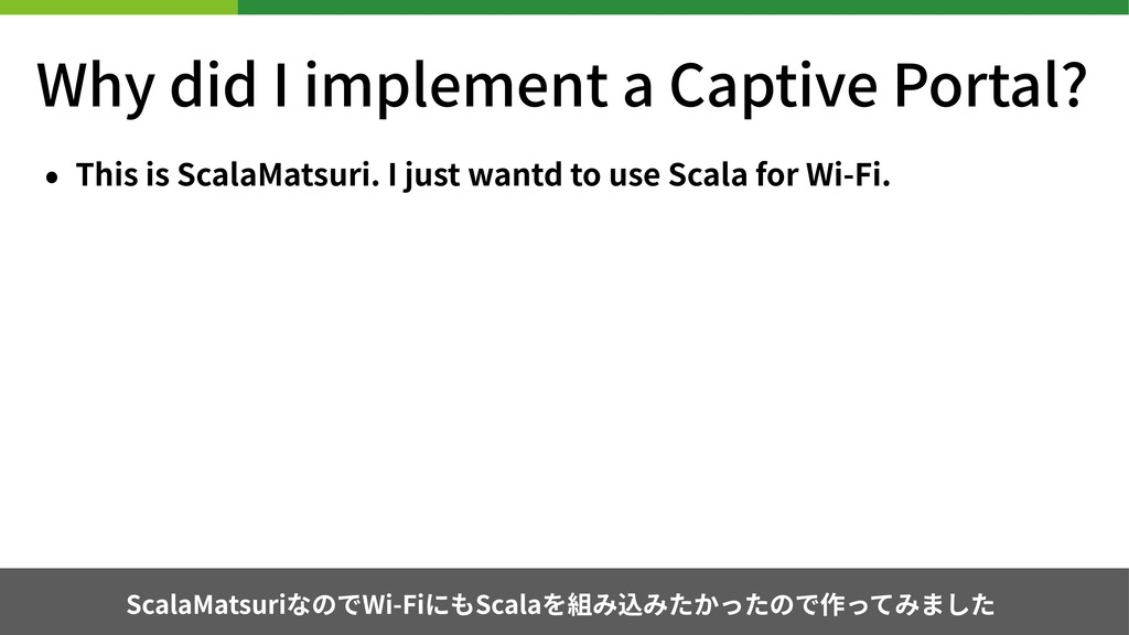 Why did I implement a Captive Portal? • This is...