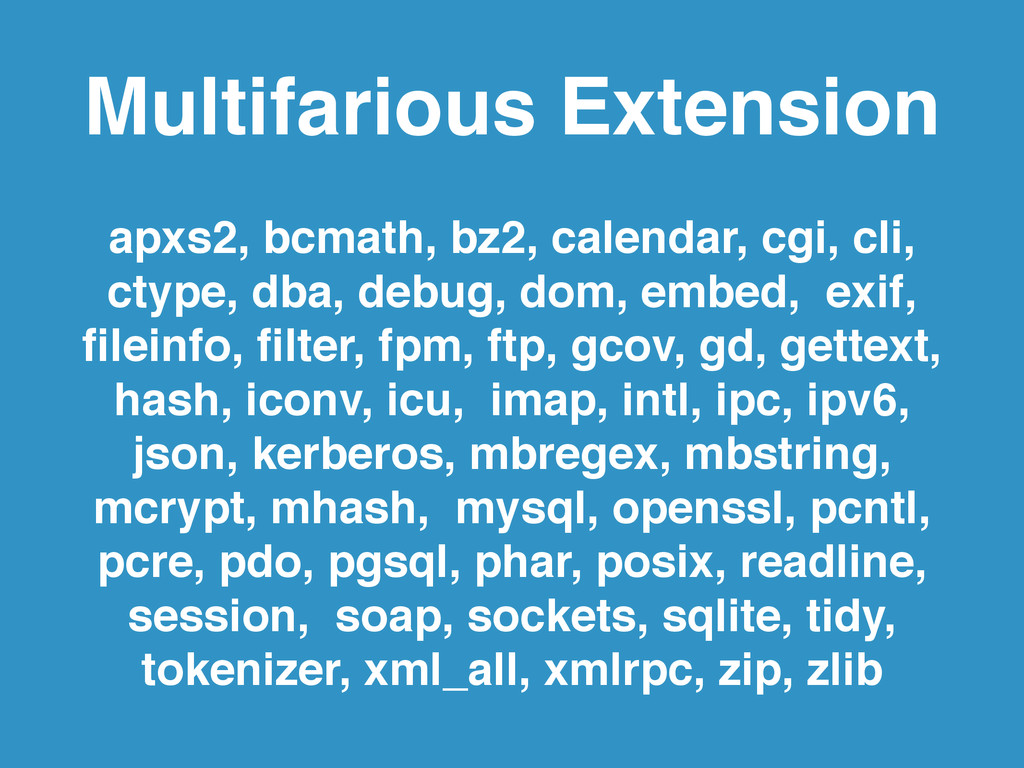 Multifarious Extension apxs2, bcmath, bz2, cale...