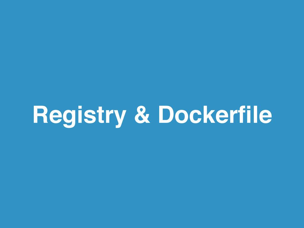 Registry & Dockerfile