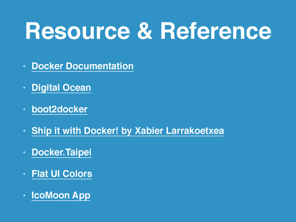 Resource & Reference • Docker Documentation! • ...