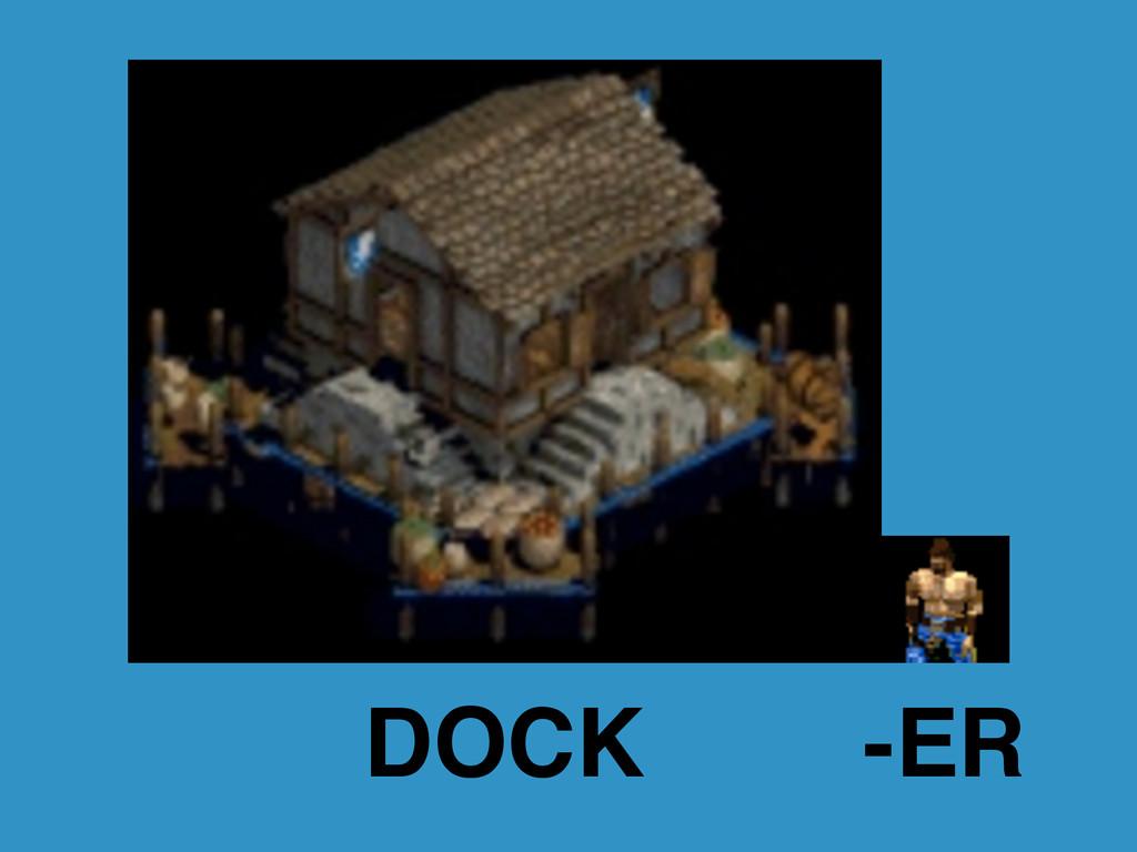 DOCK -ER