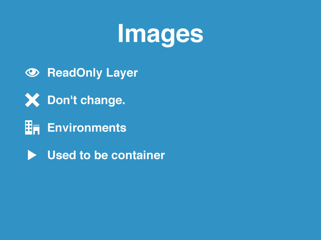 Images ReadOnly Layer! Don't change. ! Environm...