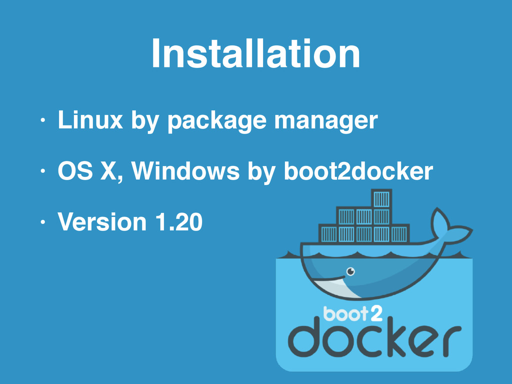 Installation • Linux by package manager! • OS X...