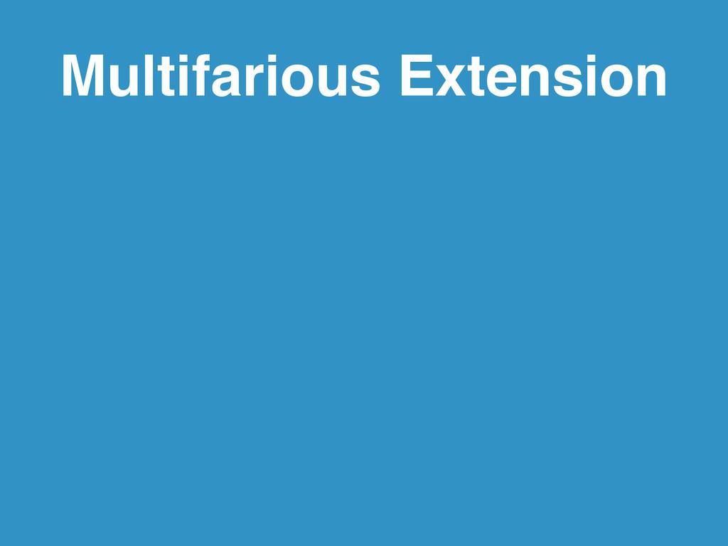 Multifarious Extension