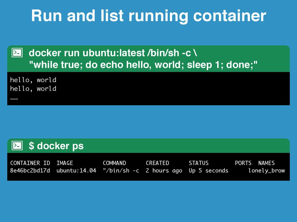 Run and list running container docker run ubunt...