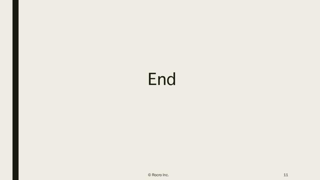 End © Rocro Inc. 11