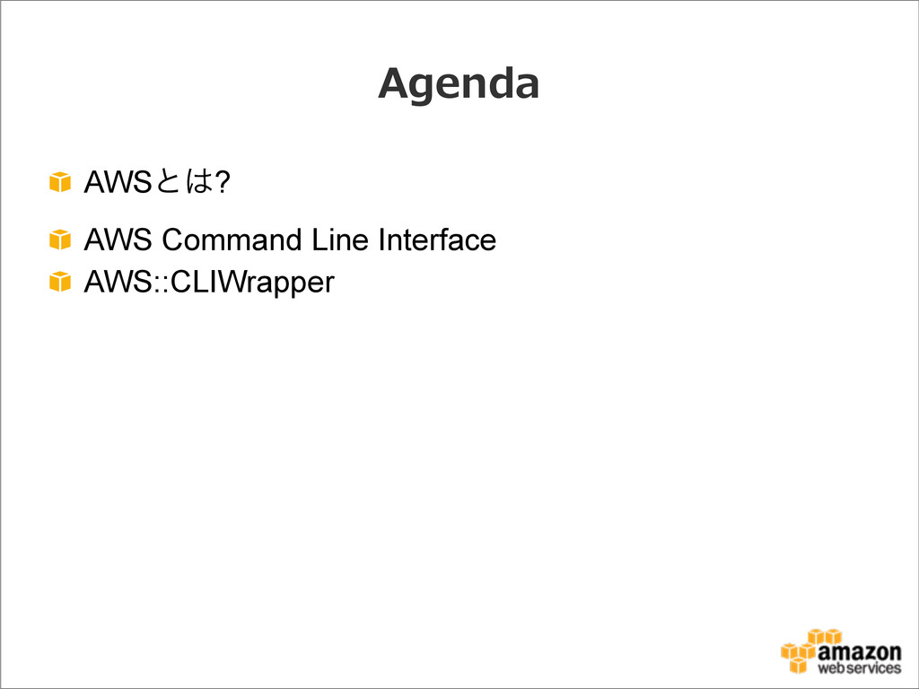 Agenda AWSͱ͸? AWS Command Line Interface AWS::C...