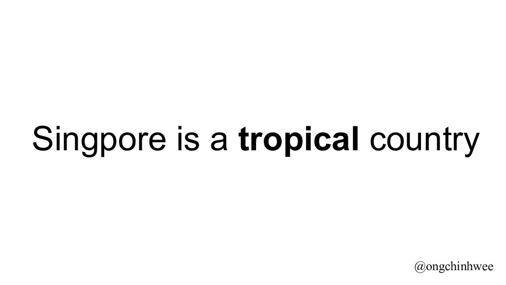 Singpore is a tropical country @ongchinhwee