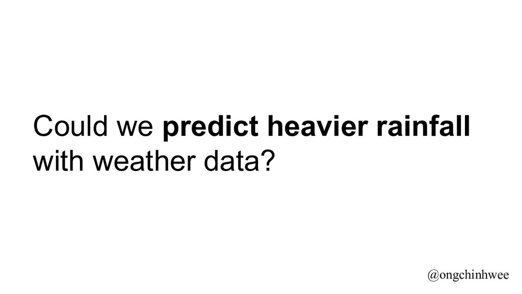 Could we predict heavier rainfall with weather ...