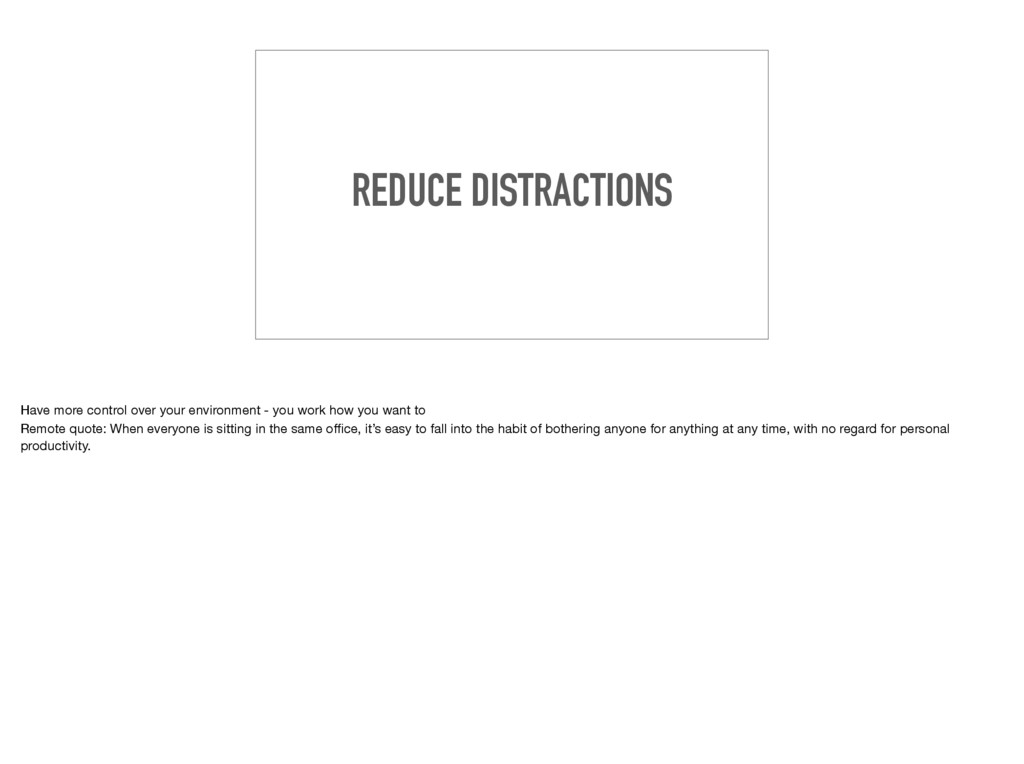 REDUCE DISTRACTIONS Have more control over your...