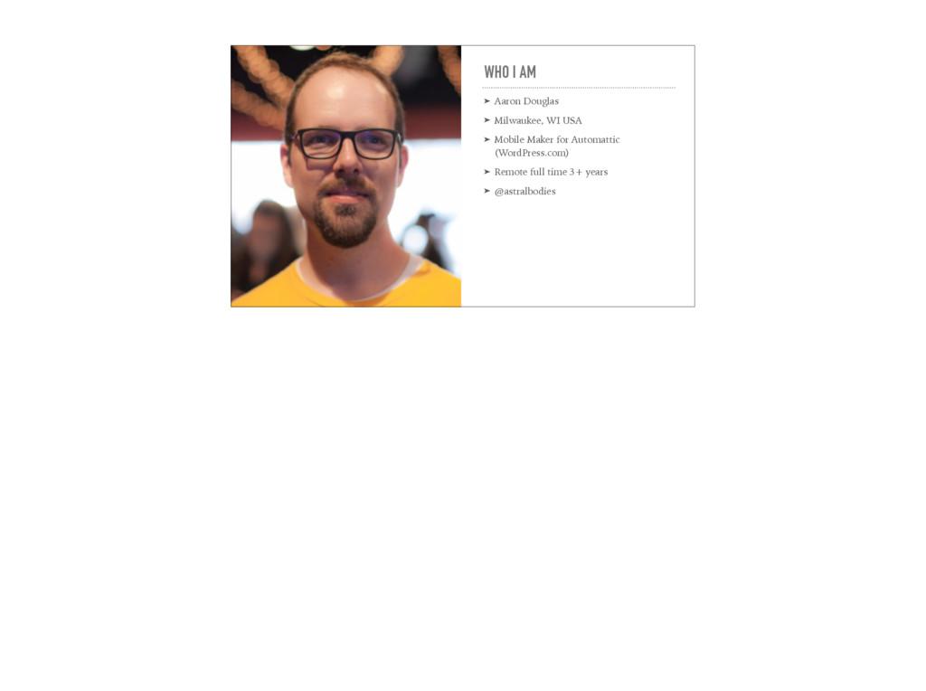 WHO I AM ➤ Aaron Douglas ➤ Milwaukee, WI USA ➤ ...