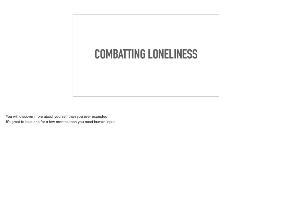 COMBATTING LONELINESS You will discover more ab...