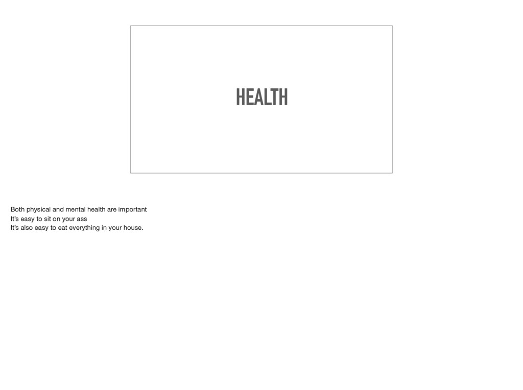 HEALTH Both physical and mental health are impo...