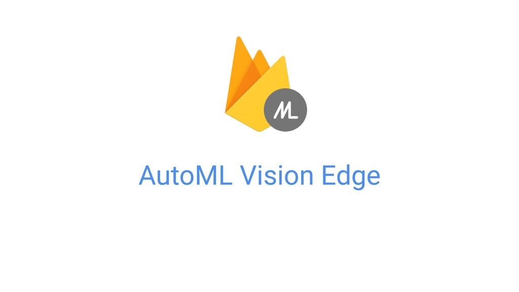 AutoML Vision Edge