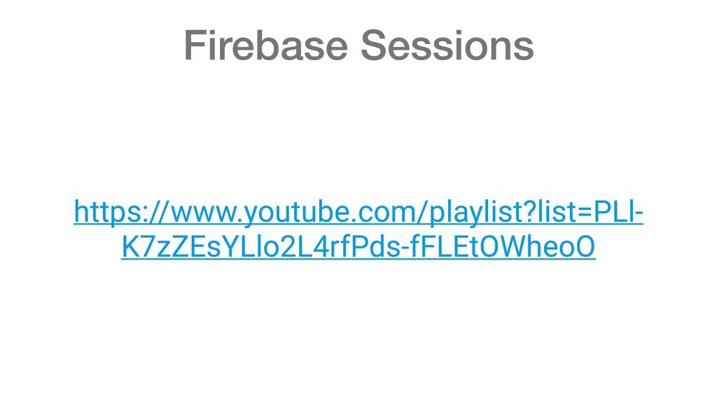 Firebase Sessions https://www.youtube.com/playl...
