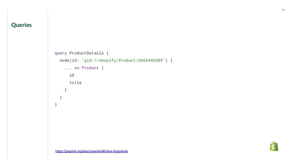 "Queries 17 query ProductDetails { node(id: ""gid..."